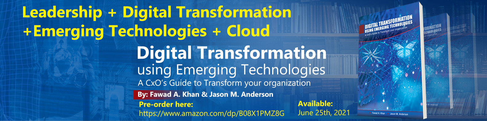 Announcing my book: Digital Transformation using Emerging Technologies: A CxO's guide to transform your organization