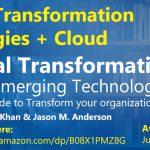 Announcing my book: Digital Transformation using Emerging Technologies: A CxO